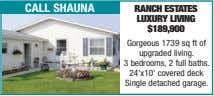 call shauna ranch estates luxury living $189,900 Gorgeous 1739 sq ft of upgraded living. 3