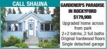 call shauna gardener's paradise in rocKyford $179,900 Upgraded home across from park 2+2 bdrms, 2