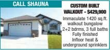 call shauna custom Built WalKout - $429,900 Immaculate 1420 sq.ft. walkout bungalow 2+2 bdrms, 3