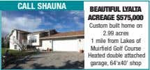 call shauna Beautiful lyalta acreage $575,000 Custom built home on 2.99 acres 1 mile from