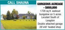call shauna gorgeous acreage - $650,000 1728 sq.ft. walkout bungalow on 5 acres Located South