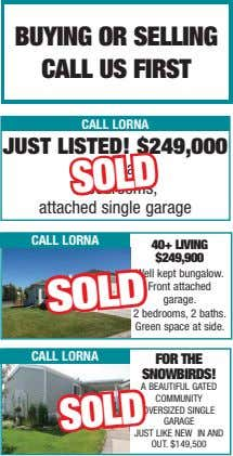 Buying or selling call us first call lorna just listed! $249,000 By the lake, 2