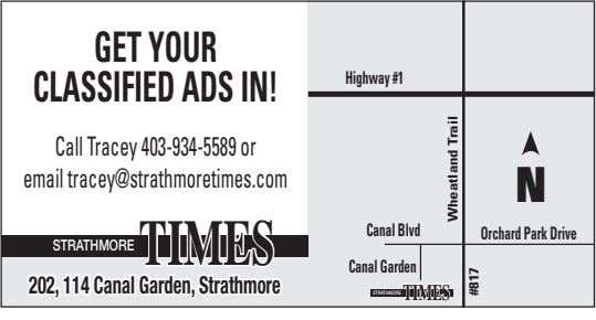 Getyour Classified ads in! Highway #1 Call Tracey 403-934-5589 or email tracey@strathmoretimes.com N TIMES Canal