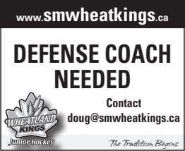 www.smwheatkings.ca Defense CoaCh neeDeD Contact doug@smwheatkings.ca The Tradition Begins