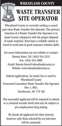 WHEATLAND COUNTY WAsTE TrANsfEr siTE OpErATOr Wheatland County is currently seeking a casual part-time Waste