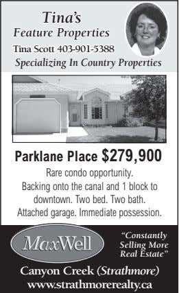 Tina's Feature Properties Tina Scott 403-901-5388 Specializing In Country Properties Parklane Place $279,900 Rare
