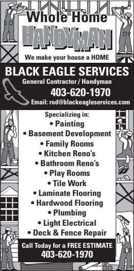 Whole Home We make your house a HOME BLACK EAgLE SERvICES general Contractor / Handyman