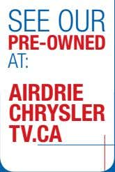 See Our Pre-owNeD AT: aIrDrIe Chrysler tv.Ca