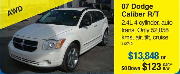 07 Dodge Caliber R/T 2.4L 4 cylinder, auto trans. Only 52,058 kms, air, tilt, cruise