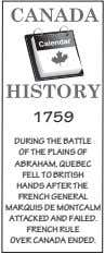 1759 DURING THE BATTLE OF THE PLAINS OF ABRAHAM, QUEBEC FELL TO BRITISH HANDS AFTER