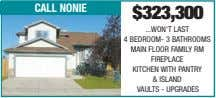 call nonie $323,300 WON'T LAST 4 BEDROOM- 3 BATHROOMS MAIN FLOOR FAMILY RM FIREPLACE KITCHEN
