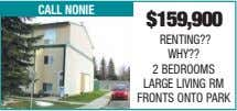 call nonie $159,900 RENTING?? WHY?? 2 BEDROOMS LARGE LIVING RM FRONTS ONTO PARK