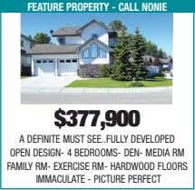 feature property - call nonie $377,900 A DEFINITE MUST SEE FULLY DEVELOPED OPEN DESIGN- 4