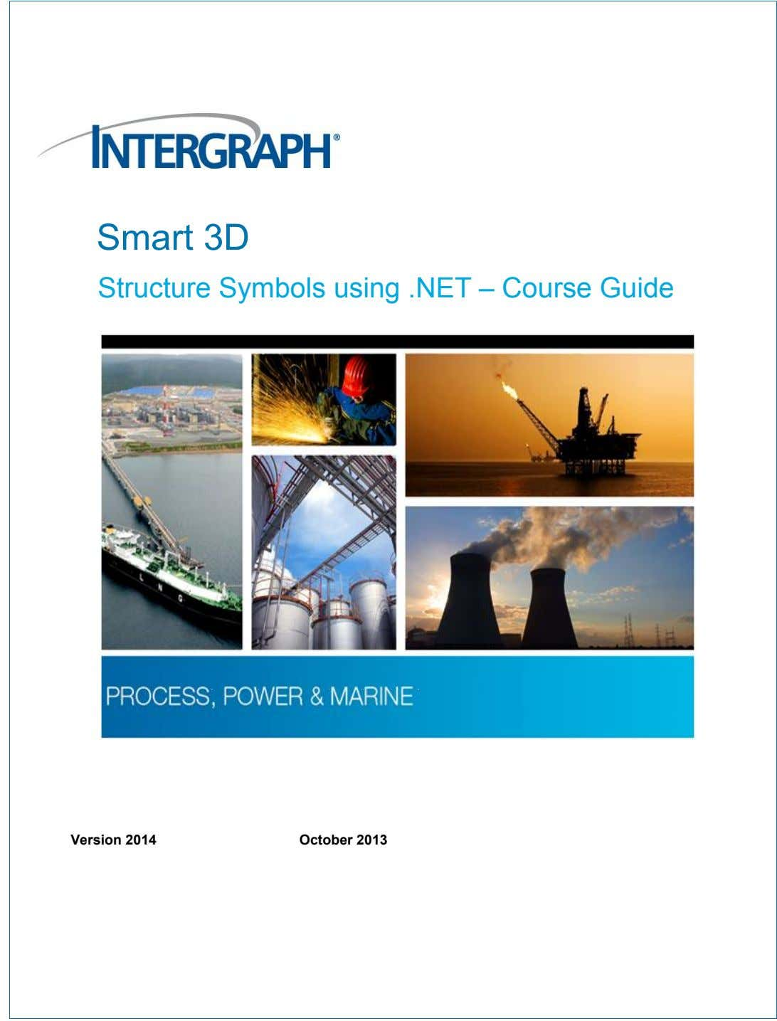 Smart 3D Structure Symbols using .NET – Course Guide Version 2014 October 2013