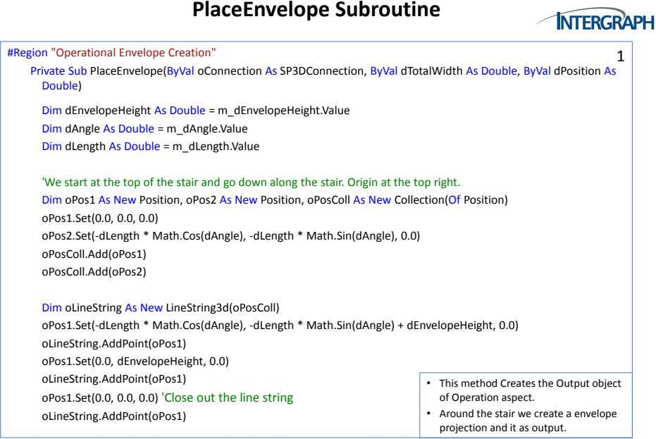 "PlaceEnvelope Subroutine #Region ""Operational Envelope Creation"" Private Sub PlaceEnvelope(ByVal oConnection As"