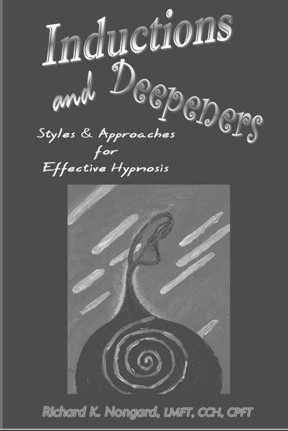 Inductions and Deepeners: Styles and Approaches for Effective Hypnosis 1