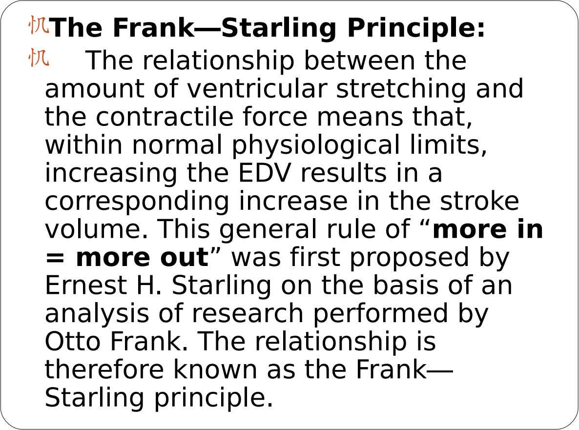  The Frank—Starling Principle:  The relationship between the amount of ventricular stretching and the contractile