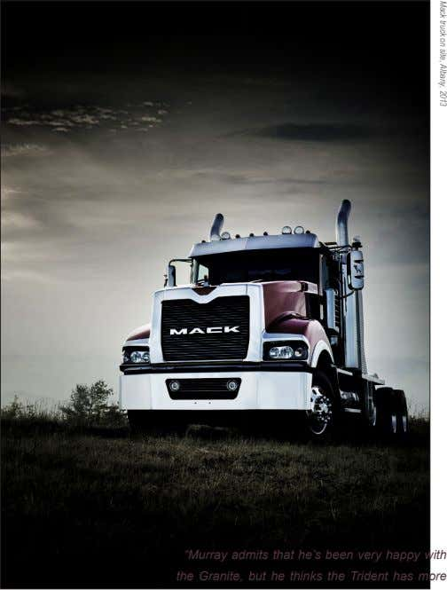 "Mack truck on site, Albany, 2013 ""Murray admits that he's been very happy with the Granite,"