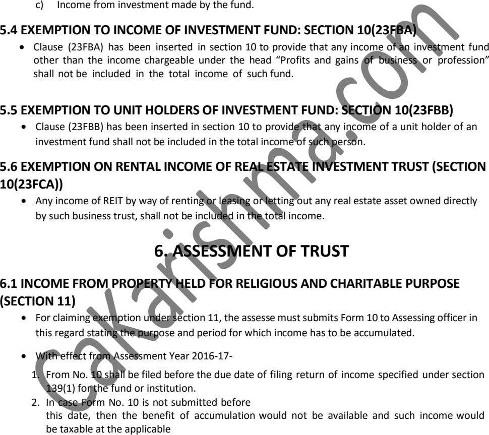 c) Income from investment made by the fund. 5.4 EXEMPTION TO INCOME OF INVESTMENT FUND: