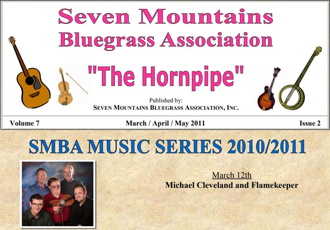 Published by: SEVEN MOUNTAINS BLUEGRASS ASSOCIATION, INC. Volume 7 March / April / May 2011