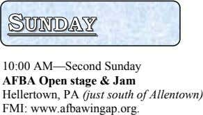 S UN DAY 10:00 AM—Second Sunday AFBA Open stage & Jam Hellertown, PA (just south