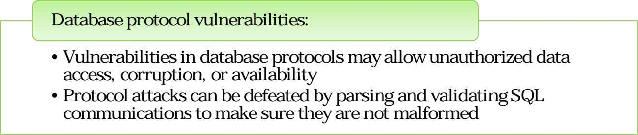 Database protocol vulnerabilities: • Vulnerabilities in database protocols may allow unauthorized data y access,