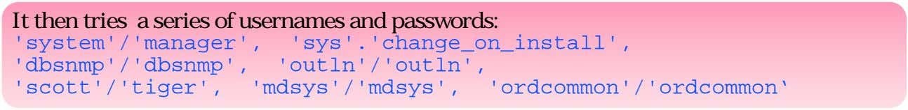 It then tries a series of usernames and passwords: 'system'/'manager',