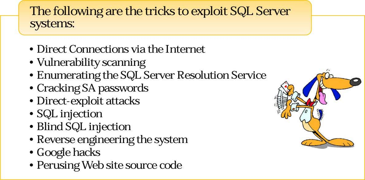The following are the tricks to exploit SQL Server systems: • Direct Connections via the