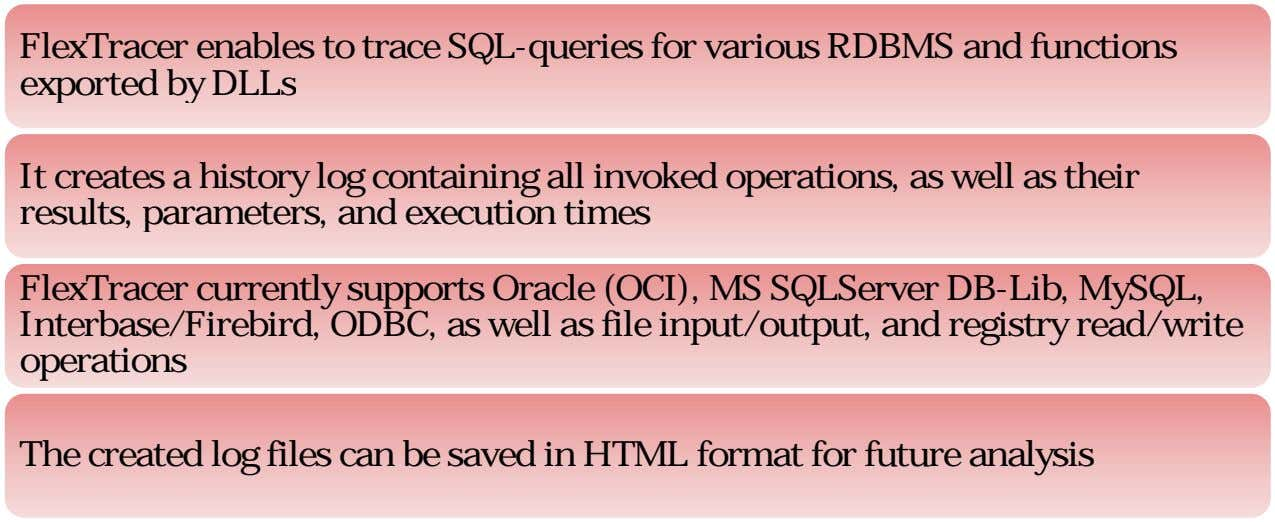 FlexTracer enables to trace SQL-queries for various RDBMS and functions exported by DLLs It creates