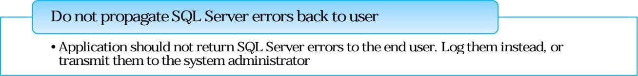 Do not propagate SQL Server errors back to user • A pp lication should not