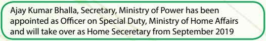Ajay Kumar Bhalla, Secretary, Ministry of Power has been appointed as Officer on Special Duty,