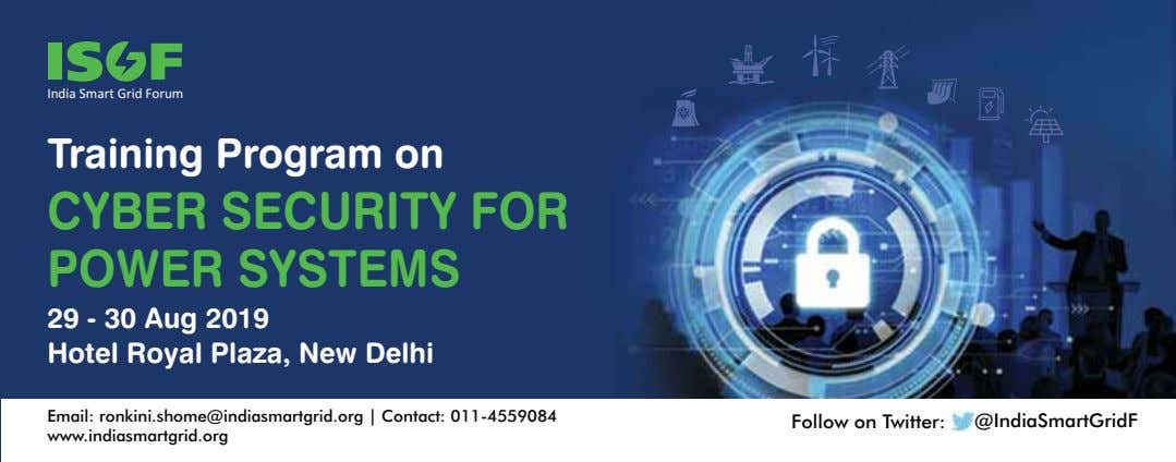 India Smart Grid Forum Training Program on CYBER SECURITY FOR POWER SYSTEMS 29 - 30