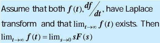 df Assume that both f ( ), t , have Laplace dt transform and that