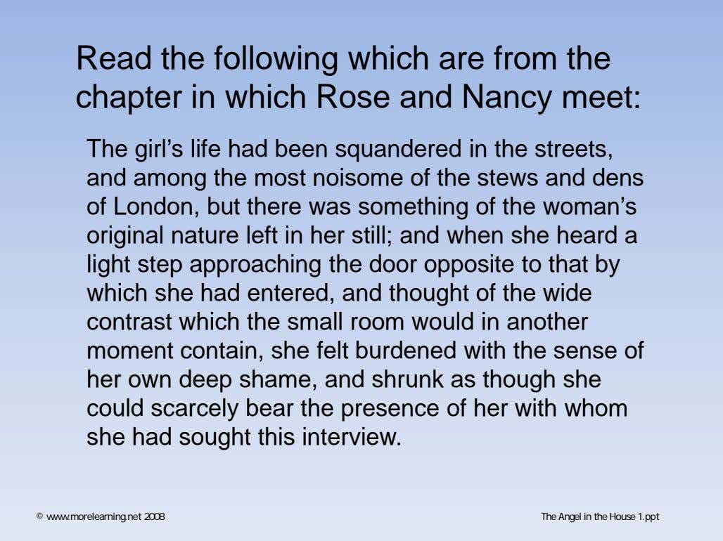 Read the following which are from the chapter in which Rose and Nancy meet: The