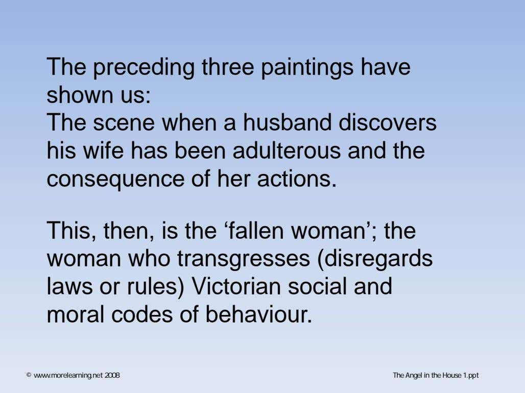 The preceding three paintings have shown us: The scene when a husband discovers his wife