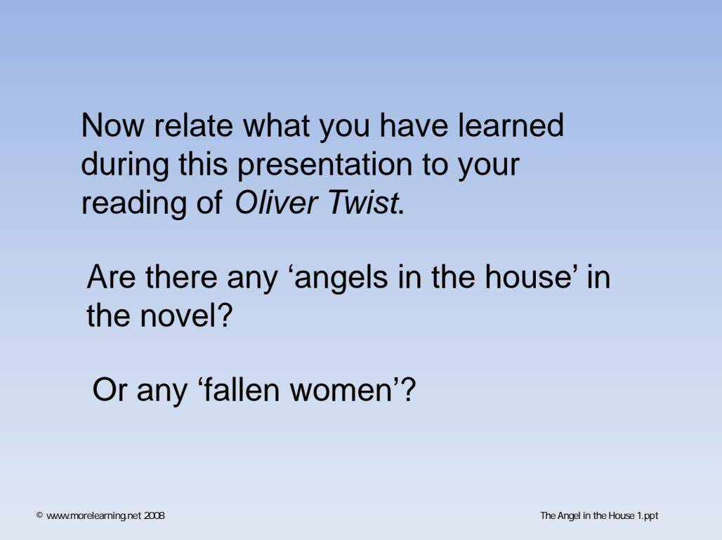 Now relate what you have learned during this presentation to your reading of Oliver Twist.