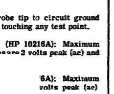 to channel B probe adapter. 7. CIRCUIT PROBING CAUTIONS a. Always touch pr before and after
