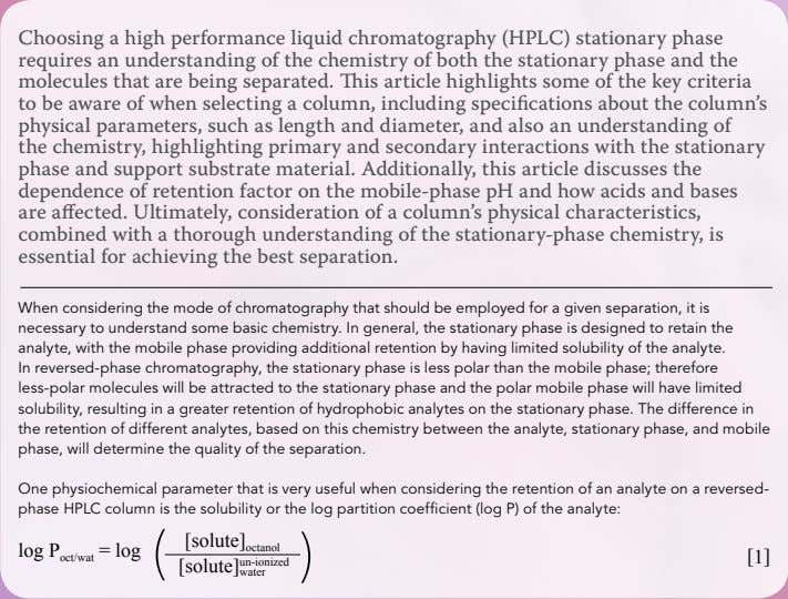 Choosing a high performance liquid chromatography (HPLC) stationary phase requires an understanding of the chemistry