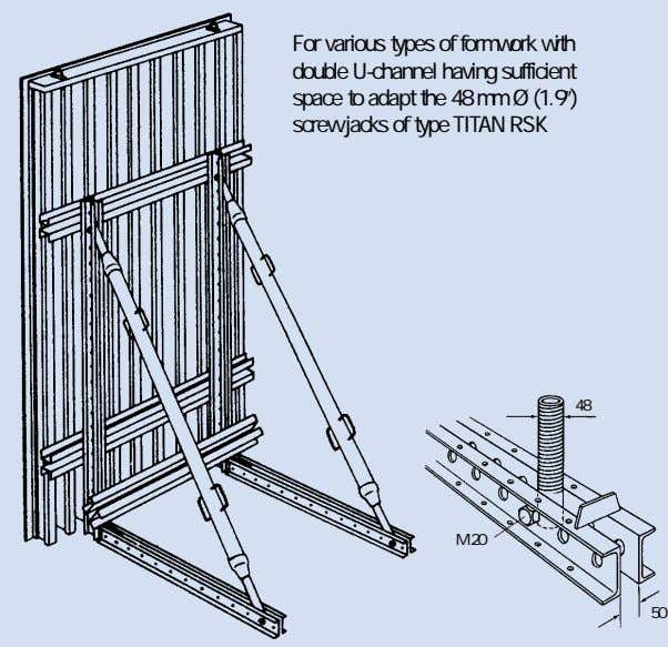 For various types of formwork with double U-channel having sufficient space to adapt the 48