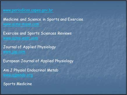 www.periodicos.capes.gov.br Medicine and Science in Sports and Exercise www.acms-msse.com Exercise and Sports Sciences