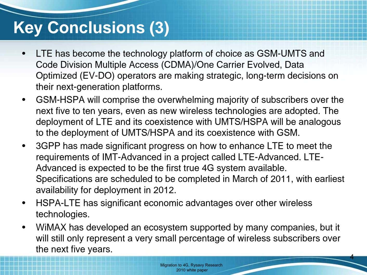 Key Conclusions (3) • LTE has become the technology platform of choice as GSM-UMTS and