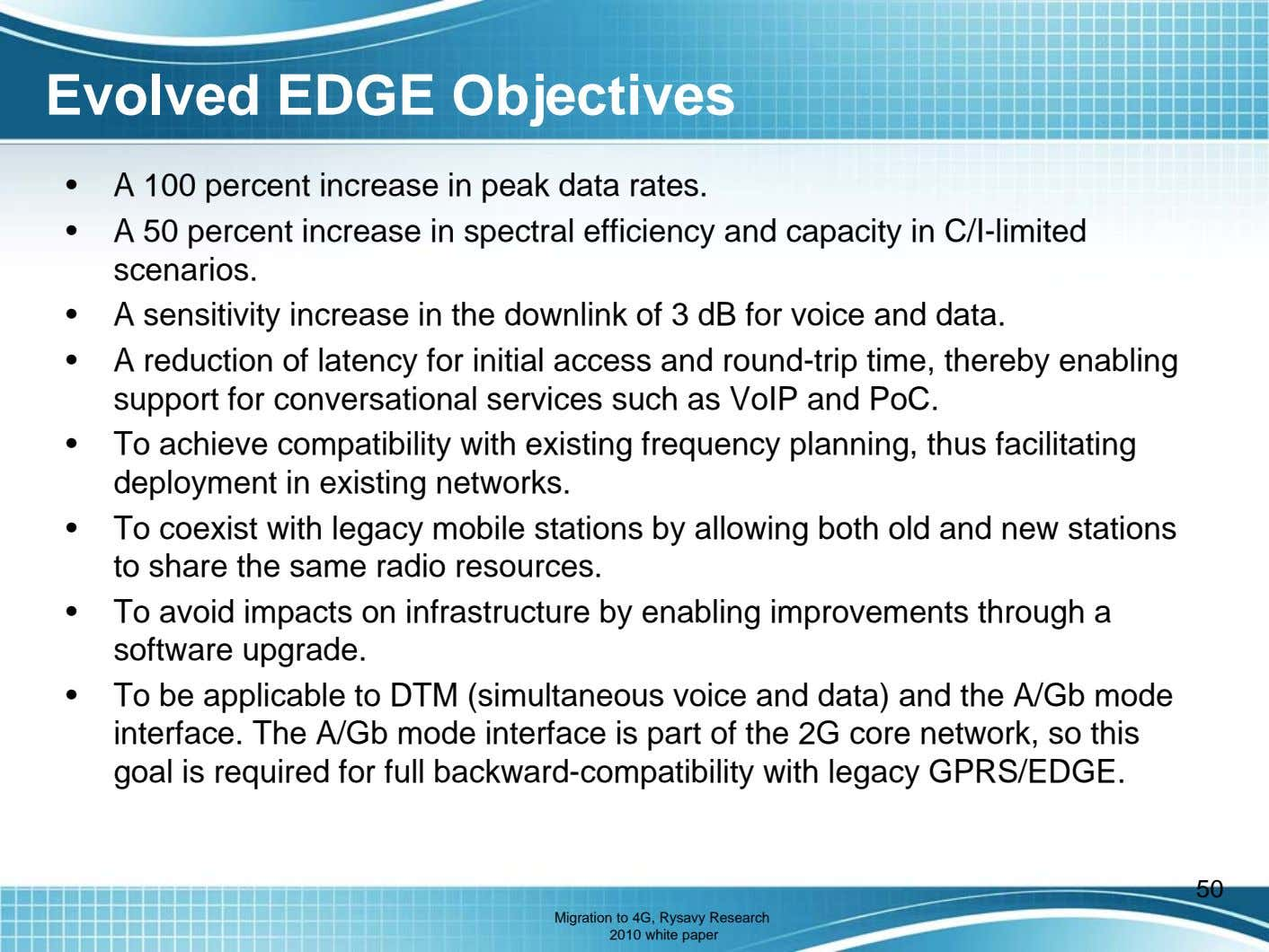 Evolved EDGE Objectives • A 100 percent increase in peak data rates. • A 50