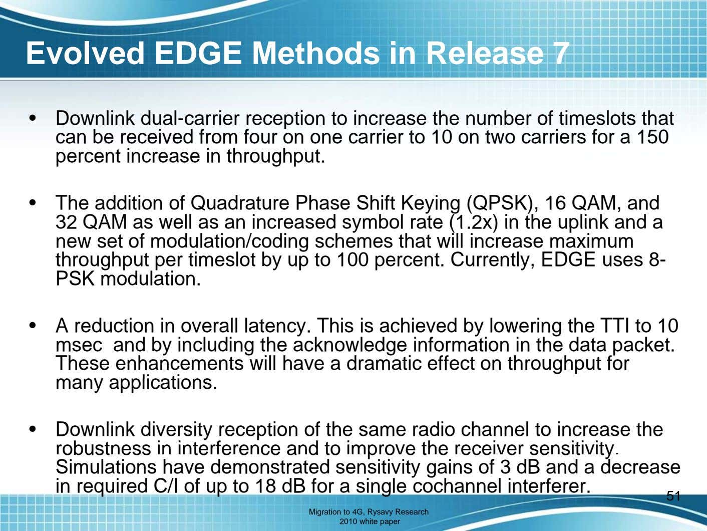 Evolved EDGE Methods in Release 7 • Downlink dual-carrier reception to increase the number of