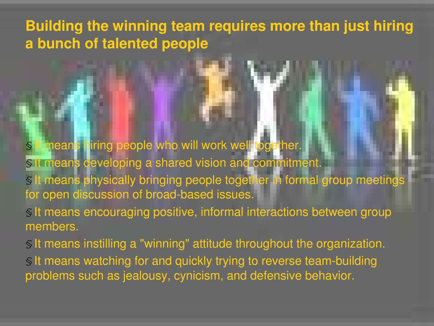Building the winning team requires more than just hiring a bunch of talented people §