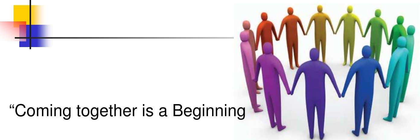 """Coming together is a Beginning"