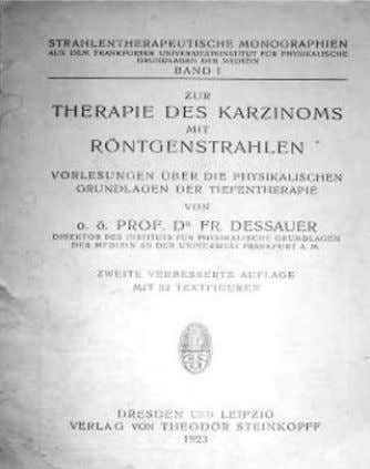 Ar ı n NAMAL, Arnold REISMAN A 1923 Dessauer Monograph on Radiotherapy was the fi rst