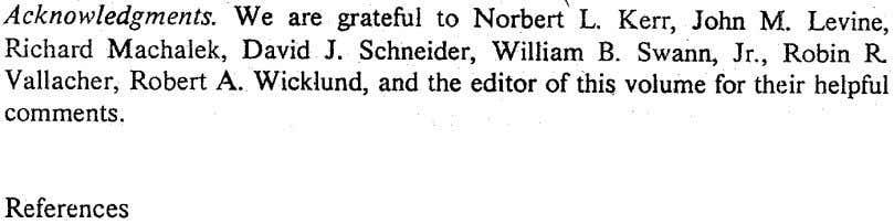 Acknowledgments. We are grateful to Norbert' L. Kerr, John M. Levine, Richard Machalek, David J. Schneider,