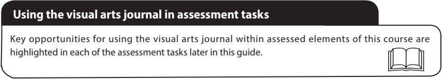 Using the visual arts journal in assessment tasks Key opportunities for using the visual arts