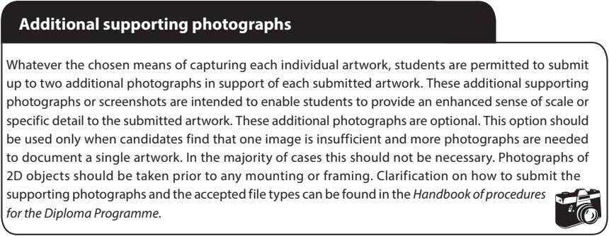 Additional supporting photographs Whatever the chosen means of capturing each individual artwork, students are permitted