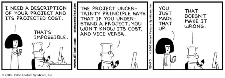 of a witty comment, look at this amusing Dilbert anecdote with the full knowledge that we